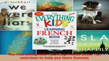Read  The Everything Kids Learning French Book Fun exercises to help you learn francais EBooks Online