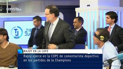 Rajoy ejerce en la COPE de comentarista deportivo en los partidos de la Champions
