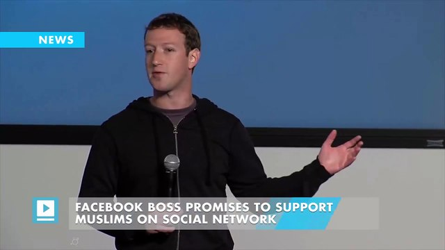 Facebook boss promises to support Muslims on social network