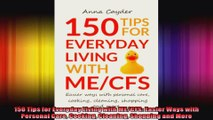 150 Tips for Everyday Living with MECFS Easier Ways with Personal Care Cooking Cleaning