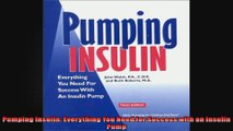 Pumping Insulin Everything You Need for Success with an Insulin Pump
