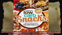 Low Carb Snacks Healthy and Delicious Low Carb Snack Recipes For Extreme Weight Loss Low