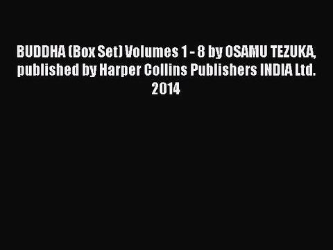 BUDDHA (Box Set) Volumes 1 - 8 by OSAMU TEZUKA published by Harper Collins Publishers INDIA