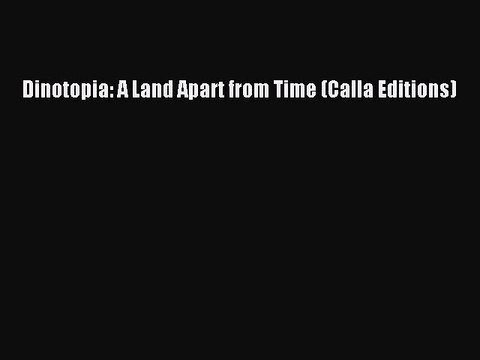 Dinotopia: A Land Apart from Time (Calla Editions) [Read] Online