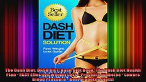 The Dash Diet DASH DIET Dash Diet Book The Dash Diet Health Plan  FAST Effective