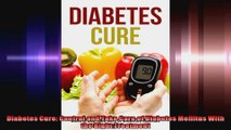 Diabetes Cure Control and Take Care of Diabetes Mellitus With the Right Treatment