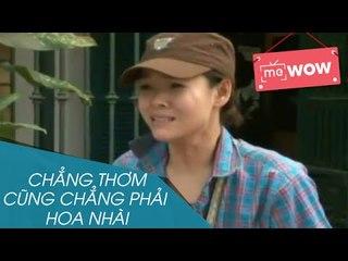 Hài - Chẳng Thơm Cũng Chẳng Phải Hoa Nhài - meWOW