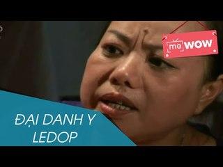 Hài - Đại Danh Y Ledop - meWOW