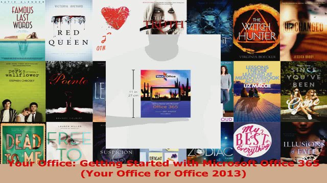 Read  Your Office Getting Started with Microsoft Office 365 Your Office for Office 2013 EBooks Online
