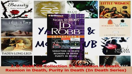PDF Download  J D Robb CD Collection 5 Seduction in Death Reunion in Death Purity in Death In Death Read Full Ebook