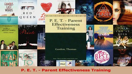 PDF Download  P E T  Parent Effectiveness Training Download Full Ebook