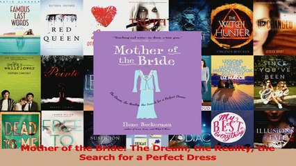 PDF Download  Mother of the Bride The Dream the Reality the Search for a Perfect Dress Download Online