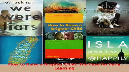 PDF Download  How to Raise a Brighter Child The Case for Early Learning PDF Full Ebook