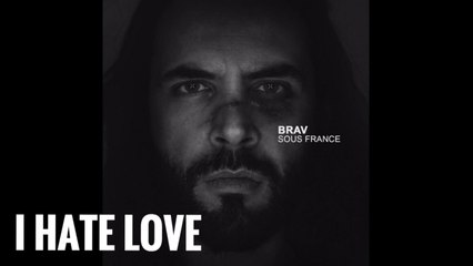 Brav - I Hate Love (Official Audio)