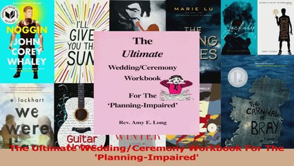 PDF Download  The Ultimate WeddingCeremony Workbook For The PlanningImpaired PDF Full Ebook