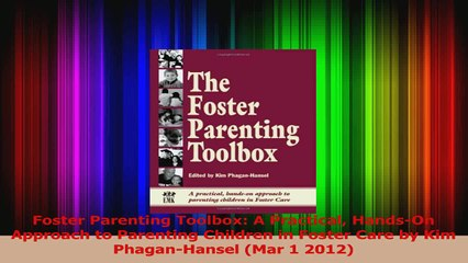 PDF Download  Foster Parenting Toolbox A Practical HandsOn Approach to Parenting Children in Foster Download Full Ebook