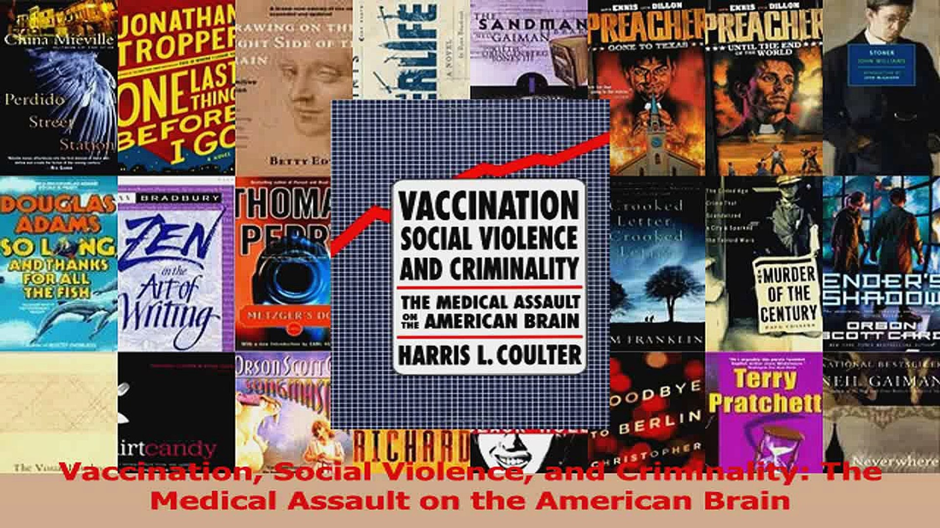 Vaccination Social Violence and Criminality The Medical Assault on the American Brain PDF