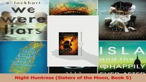 Read  Night Huntress Sisters of the Moon Book 5 PDF Online