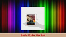 Download  Boots Under Her Bed Ebook Free