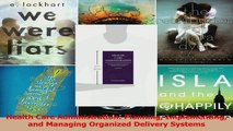 Read  Health Care Administration Planning Implementing and Managing Organized Delivery Systems Ebook Free