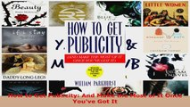 Read  How to Get Publicity And Make the Most of It Once Youve Got It EBooks Online