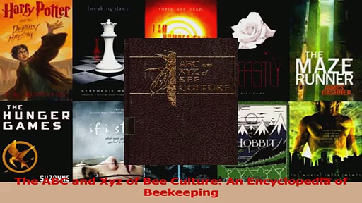 Download  The ABC and Xyz of Bee Culture An Encyclopedia of Beekeeping Ebook Online