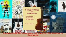 Download  Songwriting for Geniuses 25 Tips for the Genius in Everyone PDF Free
