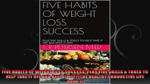 FIVE HABITS OF WEIGHT LOSS SUCCESS PLUS FIVE SKILLS  TOOLS TO HELP TAKE IT OFF AND KEEP
