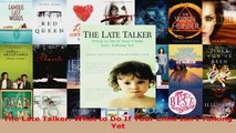 Read  The Late Talker What to Do If Your Child Isnt Talking Yet Ebook Free