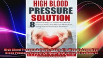 High Blood Pressure Solution 8 SureFire Ways To Lower Your Blood Pressure Naturally
