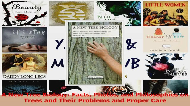 Read  A New Tree Biology Facts Photos and Philosophies on Trees and Their Problems and Proper Ebook Free