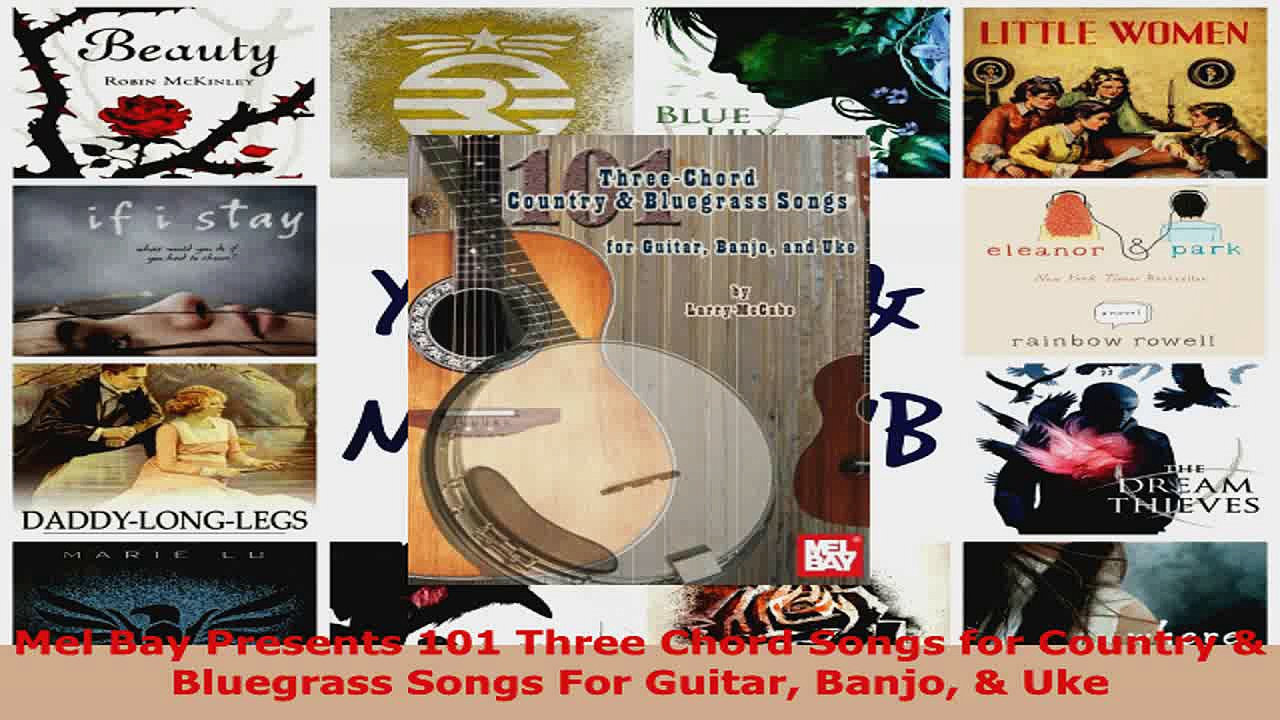 Download  Mel Bay Presents 101 Three Chord Songs for Country  Bluegrass Songs For Guitar Banjo  Ebook Free