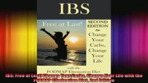 IBS Free at Last Change Your Carbs Change Your Life with the FODMAP Elimination Diet 2nd