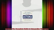 Asthma The Complete Guide to Integrative Therapies