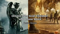 Dreams of Great Tribulation and Demons' Attack - Kelvin Mireku