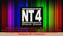 Read  Windows NT 4 Administrators Black Book The Systems Administrators Essential Guide to Ebook Free