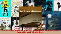 PDF Download  The Golden Age of the Great Passenger Airships Graf Zeppelin and Hindenburg Download Online