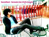 SecondHand Serenade | Like A Knife Acoustic