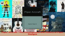 PDF Download  Piper Aircraft  The Development and History of Piper Designs Download Online