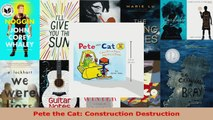 Read  Pete the Cat Construction Destruction EBooks Online