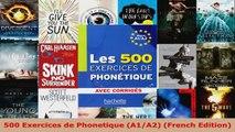 Read  500 Exercices de Phonetique A1A2 French Edition Ebook Free