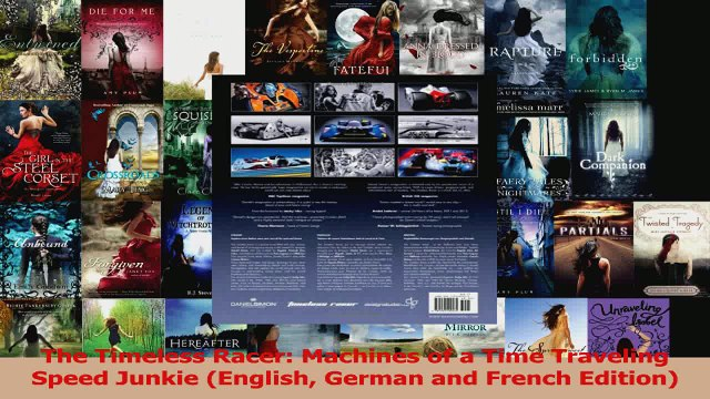 PDF Download  The Timeless Racer Machines of a Time Traveling Speed Junkie English German and French PDF Full Ebook