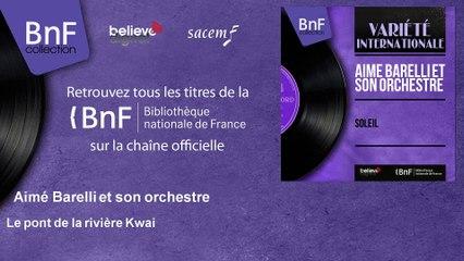 Aimé Barelli et son orchestre - Le pont de la rivière Kwai