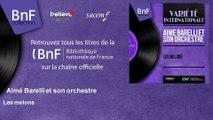 Aimé Barelli et son orchestre - Les melons