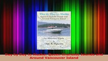 Read  Day by Day to Alaska Queen Charlotte Islands and Around Vancouver Island Ebook Free