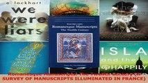 Read  Romanesque Manuscripts The Twelfth Century A SURVEY OF MANUSCRIPTS ILLUMINATED IN Ebook Free