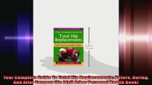 Your Complete Guide To Total Hip Replacements Before During And After Surgery An Idyll