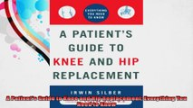 A Patients Guide to Knee and Hip Replacement Everything You Need to Know