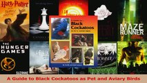 Download  A Guide to Black Cockatoos as Pet and Aviary Birds Ebook Free
