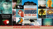 Read  Most Popular Birds In The USA Childrens Picture Book of Birds Bird Fun and Facts PDF Online
